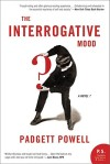 Padgett Powell, The Interrogative Mood