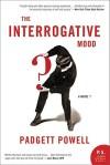 Padgett Powell, The Interrogative Mood