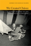 George Ciccariello-Maher, We Created Chávez