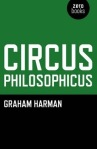Graham Harman, Circus Philosophicus